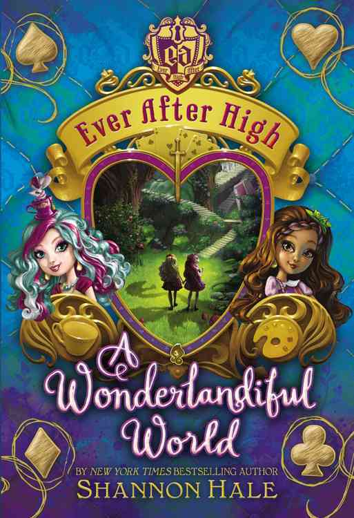 A Wonderlandiful World By Hale, Shannon